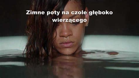 Stay Rihanna Search: Stay Ft. Mikky Ekko Tłumaczenie PL