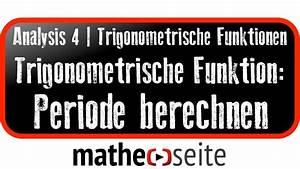 Letzte Periode Berechnen : periode von trigonometrischen funktionen berechnen youtube ~ Themetempest.com Abrechnung