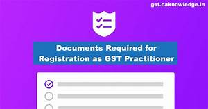 documents required for registration as gst practitioner gstp With documents required property registration