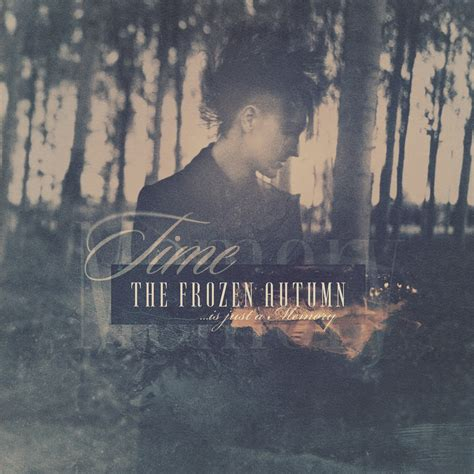 Dark Entries Records  The Frozen Autumn  Time Is Just A