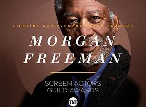 Morgan Freeman Will Be The 54th Recipient of the SAG Life ...