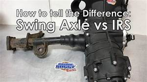 Swing Axle Vs Irs Transmissions