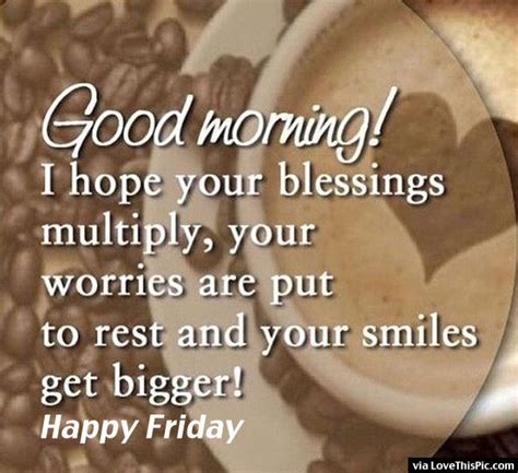 Friday Morning Quotes Morning Happy Friday Pictures Photos And Images