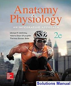 Solutions Manual For Anatomy And Physiology An Integrative