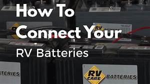 How To Connect Your Rv Batteries