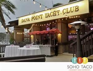 Wedding Catering At The Dana Point Yacht Club – SOHO TACO