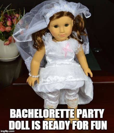 Bachelorette Party Meme - imgflip