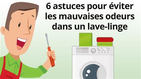 6 astuces pour 233 viter les mauvaises odeurs dans un lave