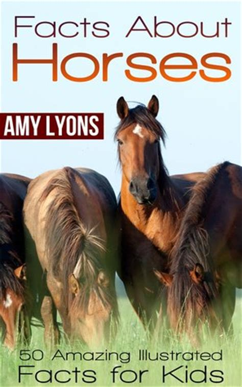 facts  horses  amazing illustrated facts  kids  amy lyons reviews discussion