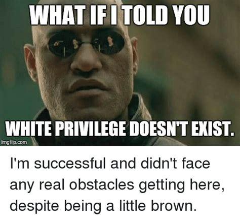 Privilege Meme - funny privilege memes of 2017 on sizzle de lima