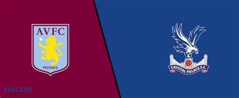 Aston Villa vs Crystal Palace Live Premier League preview ...
