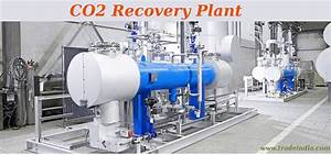 Visit Here Carbon Dioxide  Co2  Recovery Plant To Gain