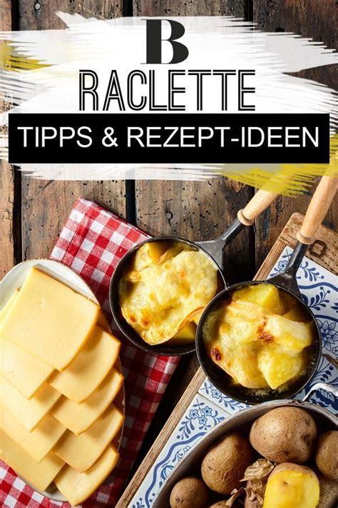 silvester rezepte und tipps raclette k 228 se tipps und rezept ideen chefkoch brigitte rezepte raclette ideen und