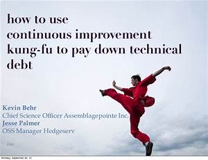 How to use continuous improvement kungfu to pay down ...