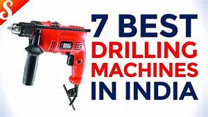 7 Best Drilling Machines In India With Price