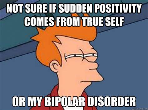 Bipolar Memes - bipolar disorder memes 28 images bipolar disorder memes pictures to pin on pinterest funny