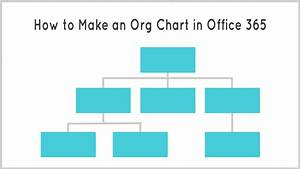 How To Make An Organization Chart In Office 365