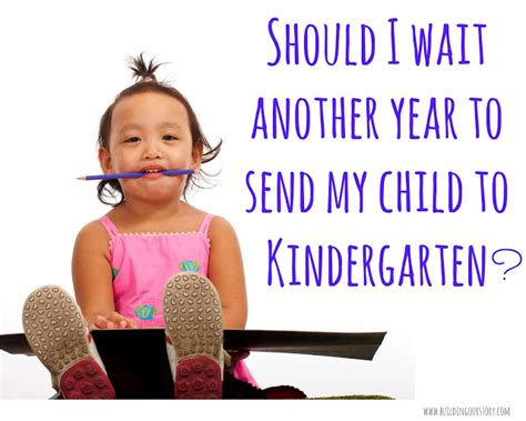 why we are delaying kindergarten for our building our 118 | Should%2BI%2Bwait%2Banother%2Byear%2Bto%2Bsend%2Bmy%2Bchild%2Bto%2BKindergarten