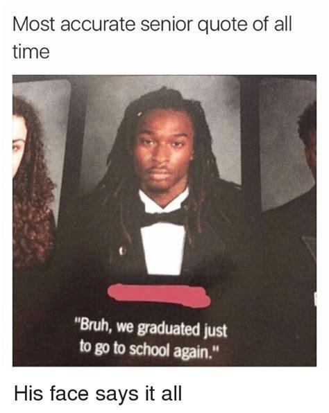 Senior Meme - 25 best memes about funny and senior quotes funny and senior quotes memes