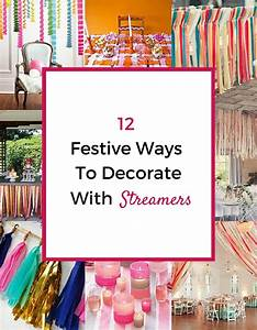 12 Festive Ways To Decorate With Streamers - Pretty Mayhem