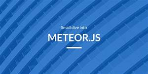 small dive into meteorjs With meteor js template