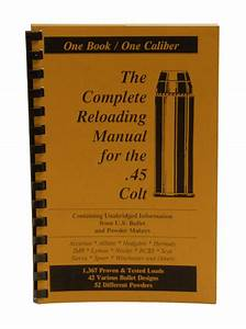 The Complete Reloading Manual For A  45 Colt  15371   Misc