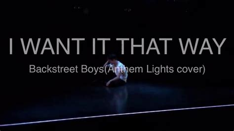 anthem lights lyrics quot i want it that way quot backstreet boys anthem lights cover