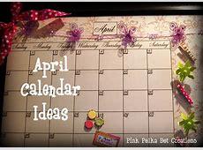 April Calendar Ideas Pink Polka Dot Creations