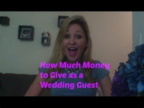how much money to give as a wedding guest youtube