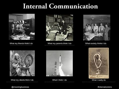 Communication Meme - what i do meme internal communication flickr photo sharing