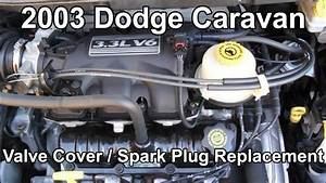 2003 Dodge Caravan 3 3 Plugs And Valve Cover Gasket Change