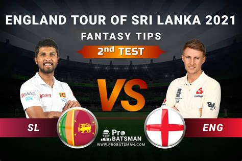 SL Vs ENG 2nd Test Dream11 Fantasy Predictions: Playing 11 ...