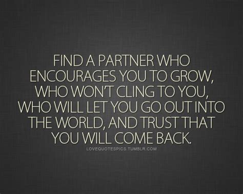 Love Quotes Pics • Find A Partner Who Encourages You To. Smile Quotes From Songs. Never Hurt Nobody Quotes. Crush Moments Quotes. Travel Quotes With The One You Love