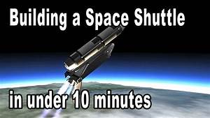 Speed Build: The 10 Minute Shuttle - Kerbal Space Program ...