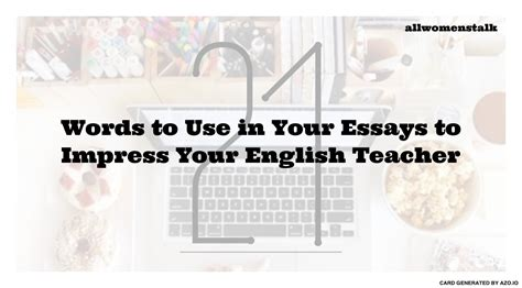has be essay and you use exle what 21 words to use in your essays to impress your