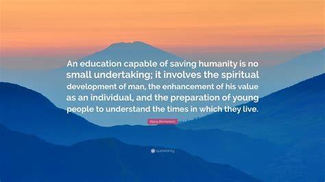 maria montessori quote  education capable  saving