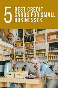 Best credit cards for small businesses for Best credit cards for small businesses
