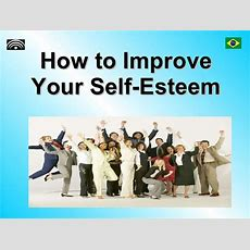 How To Improve Your Self Esteem  Task 3525