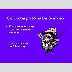 Correcting A Run On Sentence