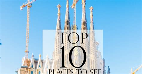 top 10 places to see in barcelona spain plain chicken 174