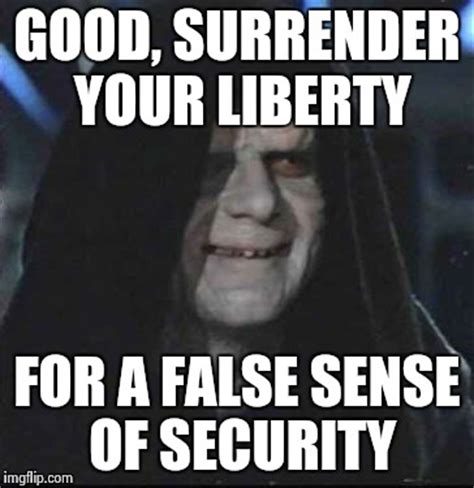 Liberty Memes - quot those who would sacrifice liberty for security deserve neither quot benjamin franklin imgflip