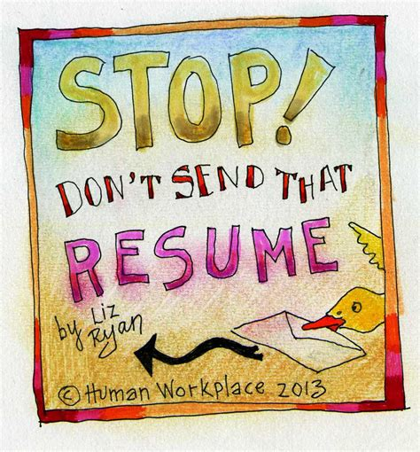 Don T Send A Resume stop don t send that resume liz linkedin