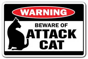 cat signs beware of attack cat warning sign cats signs gift
