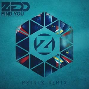 [Featured Artist] Zedd feat. Matthew Koma - Find You ...