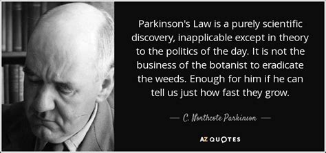 northcote parkinson quote parkinsons law   purely