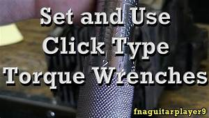 How To Set And Use Click Type Torque Wrenches And Foot
