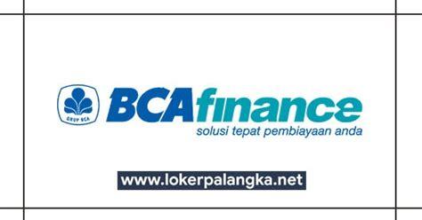 lowongan kerja pt bca finance palangka raya maret