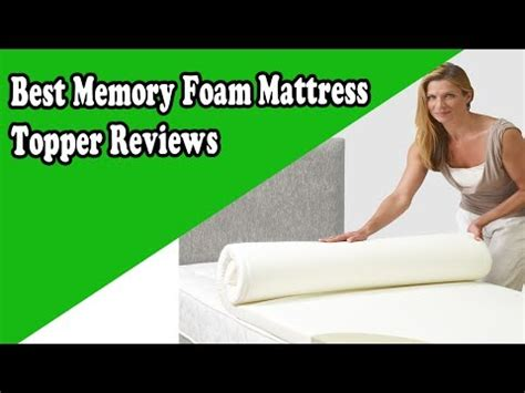memory foam mattress topper reviews how to choose the best memory foam mattress topper reviews