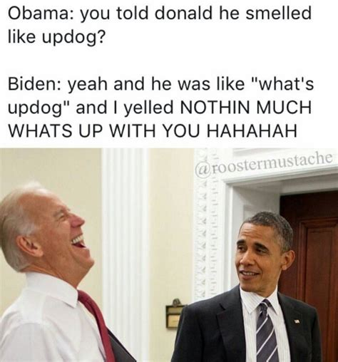 Biden And Obama Memes - all the best pres obama joe biden memes floating around the internet right now a tribute