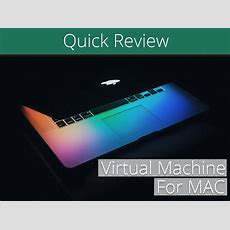 Top Best Virtual Machine For Mac Os, Windows 10